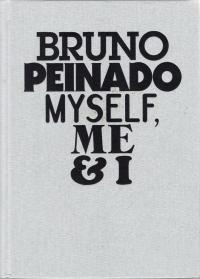 bruno peinado. myself, me & i