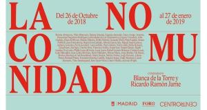 "Núria Güell. Group show. ""La NO Comunidad"". Centro Centro Cibeles (Madrid, Spain). From October 25th 2018 to January 27th 2019"