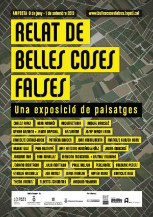 "Carlos Aires. Group show. ""Relat de Belles Coses Falses"". Lo Pati, Centre d'Art de les Terres de l'Ebre (Tarragona, Spain). From June the 8th to September the 1st, 2013"