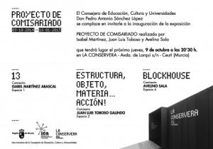 "Chus García-Fraile. Group show. ""Blockhouse"". La Conservera (Murcia, Spain). Opening: Ovtober 9th 2014"