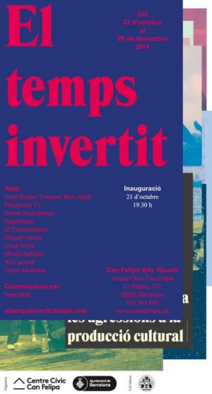"Mireia Sallarès. Group show. ""El temps Invertit"". Can Felipa (Barcelona, Spain). From October 22th to December 20th 2014"