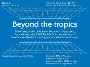 "Núria Güell & Avelino Sala. Group show. ""Beyond the Tropics"". University IUAV (Venice, Italy). From May 6th to June 31st 2015"