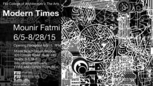 "Mounir Fatmi. Solo show. ""Modern Times"". Miami Beach Urban Studios, College of Architecture + The Arts (Miami, USA). From June 5th to August 28th 2015"